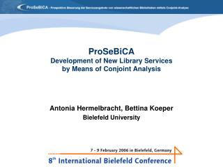 ProSeBiCA Development of New Library Services by Means of Conjoint Analysis