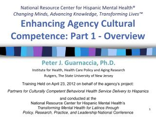 Peter J. Guarnaccia, Ph.D. Institute for Health, Health Care Policy and Aging Research