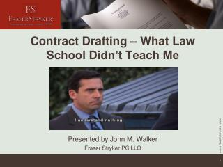 Contract Drafting – What Law School Didn't Teach Me