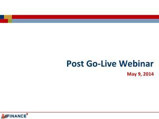 Post Go-Live Webinar