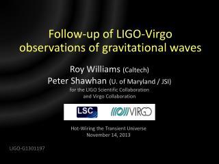 Follow-up of LIGO-Virgo observations of gravitational waves