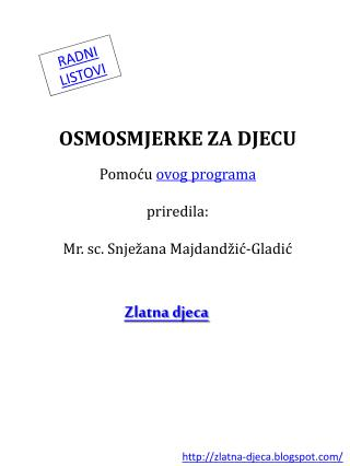OSMOSMJERKE  ZA DJECU Pomoću  ovog programa priredila: Mr .  sc . Snježana  Majdandžić - Gladić