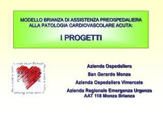 Azienda Ospedaliera San Gerardo Monza Azienda Ospedaliera Vimercate