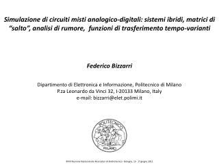 Federico  Bizzarri Dipartimento di Elettronica e Informazione, Politecnico di Milano