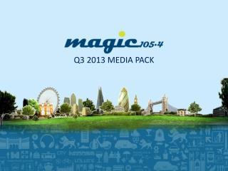 Q3  2013 MEDIA PACK