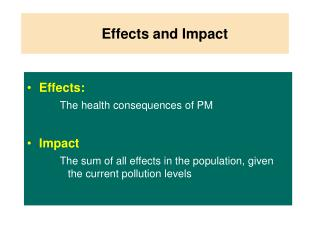 Effects and Impact