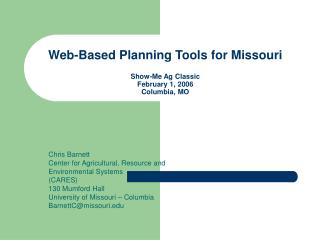 Web-Based Planning Tools for Missouri Show-Me Ag Classic February 1, 2006 Columbia, MO