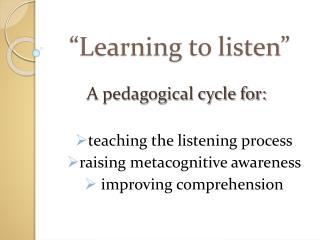 """Learning to listen"""