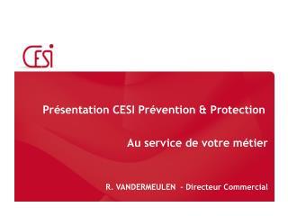 P r�sentation  CESI  Pr�vention  & Protection