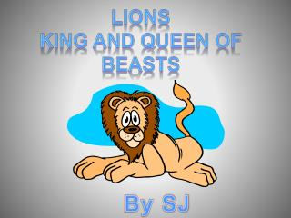 Lions king and queen of beasts