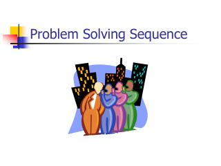 Problem Solving Sequence