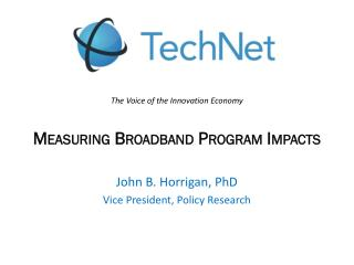 The Voice of the Innovation Economy Measuring Broadband Program Impacts