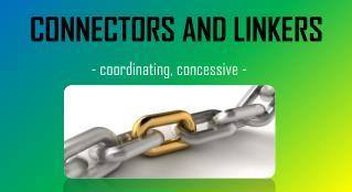 CONNECTORS AND LINKERS
