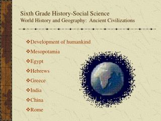 Sixth Grade History-Social Science World History and Geography:  Ancient Civilizations