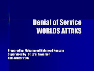 Denial of Service 	 WORLDS ATTAKS