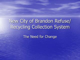 New City of Brandon Refuse/ Recycling Collection System