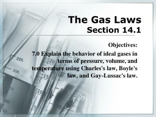 The Gas Laws  Section 14.1