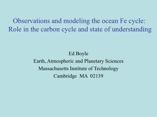 Ed Boyle Earth, Atmospheric and Planetary Sciences Massachusetts Institute of Technology