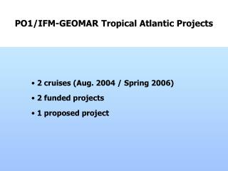 PO1/IFM-GEOMAR  Tropical Atlantic Projects
