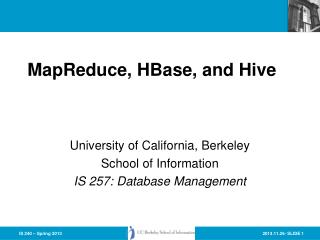 MapReduce ,  HBase ,  and  Hive