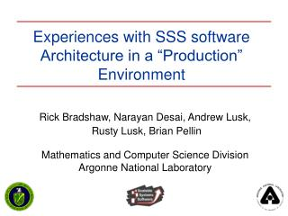 "Experiences with SSS software Architecture in a ""Production"" Environment"