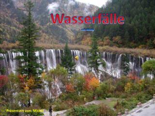 Wasserfälle mit  Musig