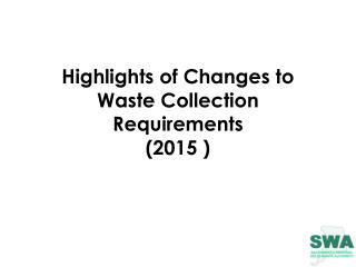 Highlights of  C hanges to Waste Collection Requirements (2015 )