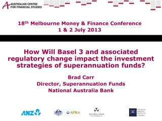 18 th  Melbourne Money & Finance Conference 1 & 2 July 2013