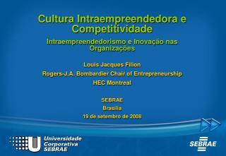Cultura Intraempreendedora e Competitividade Intraempreendedorismo e Inovação nas Organizações