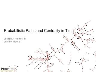 Probabilistic Paths and Centrality in Time