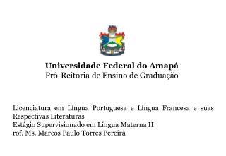 Universidade Federal do Amap� Pr�-Reitoria  de Ensino de Gradua��o