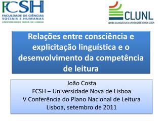 João Costa FCSH – Universidade Nova de Lisboa V Conferência do Plano Nacional de Leitura
