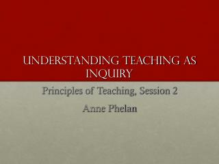 Understanding Teaching as Inquiry