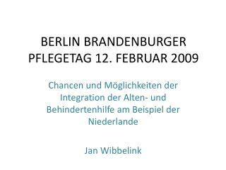 BERLIN BRANDENBURGER PFLEGETAG 12. FEBRUAR 2009
