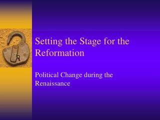 Setting the Stage for the Reformation