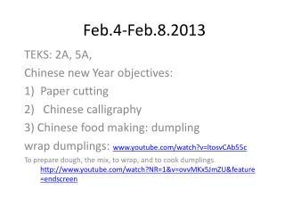 Feb.4-Feb.8.2013