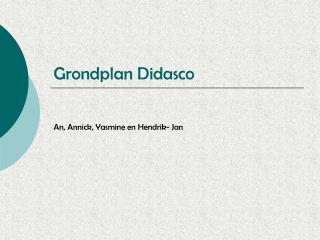 Grondplan Didasco