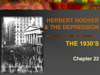 HERBERT HOOVER & THE DEPRESSION