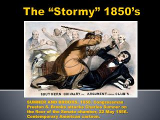 "The  ""Stormy""  1850's"