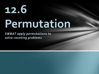 12.6 Permutation