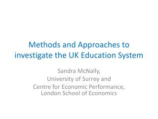 Methods and Approaches to investigate the UK Education System