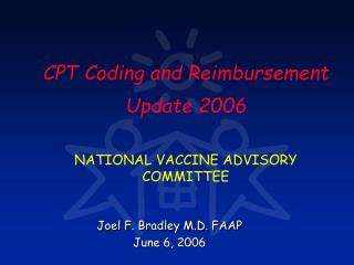 CPT Coding and Reimbursement Update 2006 NATIONAL VACCINE ADVISORY COMMITTEE