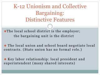K-12 Unionism and Collective Bargaining:  Distinctive Features