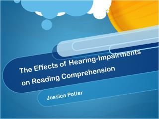 The Effects of Hearing-Impairments on Reading Comprehension