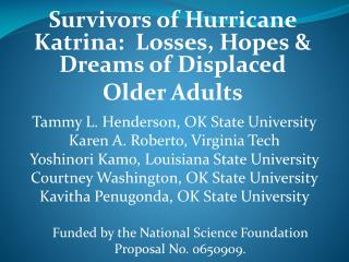 Survivors of Hurricane Katrina:  Losses, Hopes & Dreams of Displaced  Older Adults