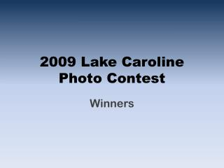 2009 Lake Caroline Photo Contest