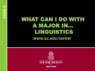 WHAT CAN I DO WITH A MAJOR IN...  LINGUISTICS