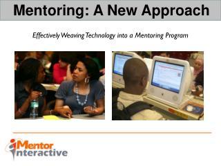 Mentoring: A New Approach