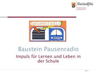 Baustein Pausenradio Impuls f ü r Lernen und Leben in der Schule