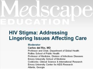 HIV Stigma: Addressing Lingering Issues Affecting Care